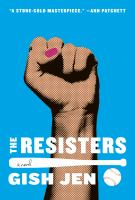 Cover image for The resisters / by Gish Jen.