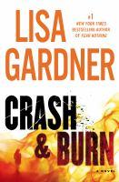 Cover image for Crash & burn / Lisa Gardner.