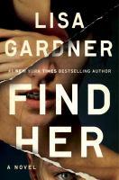 Cover image for Find her / Lisa Gardner.