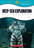 Cover image for Deep-sea exploration : science, technology, engineering / by Wil Mara.