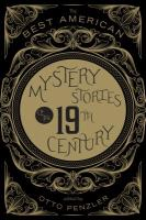 Cover image for The Best American mystery stories of the 19th century / edited and with an introduction by Otto Penzler.