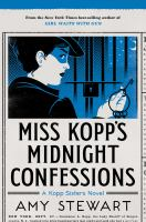 Cover image for Miss Kopp's midnight confessions / Amy Stewart.