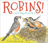 Cover image for Robins! : how they grow up / by Eileen Christelow.