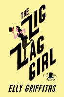 Cover image for The zig zag girl / Elly Griffiths.