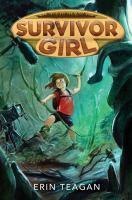 Cover image for Survivor girl / by Erin Teagan.
