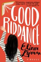 Cover image for Good riddance / Elinor Lipman.
