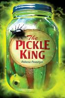 Cover image for The Pickle King / Rebecca Promitzer.