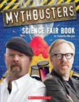 Cover image for Mythbusters science fair book / by Samantha Margles.