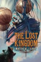 Cover image for The lost kingdom / Matthew J. Kirby.