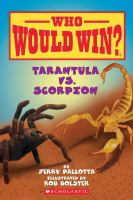 Cover image for Tarantula vs. scorpion / by Jerry Pallotta ; illustrated by Rob Bolster.