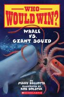 Cover image for Whale vs. giant squid / by Jerry Pallotta ; illustrated by Rob Bolster.