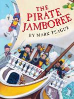Cover image for The pirate jamboree / by Mark Teague.
