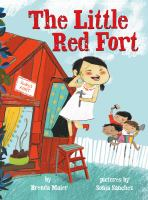 Cover image for The little red fort / by Brenda Maier ; illustrated by Sonia Sanchez.