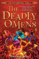 Cover image for The deadly omens / by Jennifer Bell ; illustrated by Karl James Mountford.