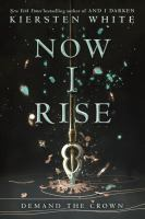 Cover image for Now I rise / Kiersten White.