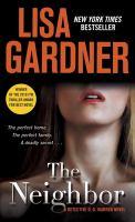 Cover image for The neighbor / Lisa Gardner.