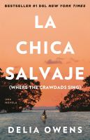 Cover image for La chica salvaje / Delia Owens ; traducción de Lorenzo F. Díaz.