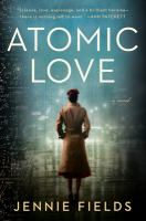Cover image for Atomic love / Jennie Fields.