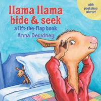 Cover image for Llama Llama hide & seek [board book] / Anna Dewdney ; illustrated by JT Morrow.