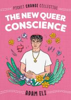Cover image for The new queer conscience / Adam Eli.