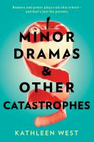 Cover image for Minor dramas & other catastrophes / Kathleen West.