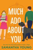 Cover image for Much ado about you / Samantha Young.