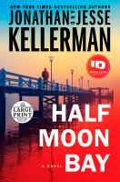 Cover image for Half Moon Bay [text (large print)] / Jonathan Kellerman and Jesse Kellerman.
