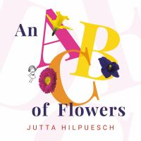 Cover image for An ABC of flowers [board book] / Jutta Hilpuesch.