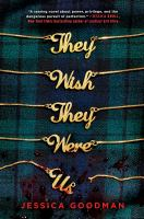 Cover image for They wish they were us / Jessica Goodman.
