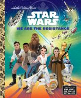 Cover image for Star wars. We are the resistance / by Elizabeth Schaefer ; illustrated by Alan Batson.