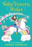 Cover image for Fairy unicorn wishes / Sophie Kinsella ; illustrated by Marta Kissi.