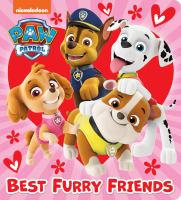 Cover image for PAW Patrol. Best furry friends [board book].
