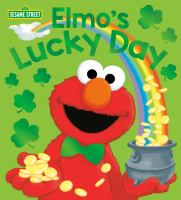 Imagen de portada para Elmo's lucky day [board book] / by Andrea Posner-Sanchez ; illustrated by Joe Mathieu.