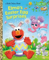 Imagen de portada para Elmo's Easter egg surprises / by Christy Webster ; illustrated by Tom Brannon.