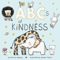 Cover image for ABCs of kindness [board book] / by Patricia Hegarty ; illustrated by Summer Macon.
