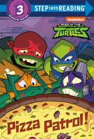 """Cover image for Pizza patrol! / adapted by Christy Webster, based on the teleplay """"Pizza pit"""" by Brian Posehn ; illustrated by Patrick Spaziante."""