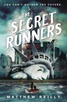 Cover image for The secret runners / Matthew Reilly.