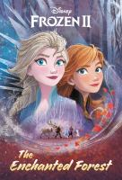 Cover image for Disney Frozen II: the enchanted forest / adapted by Suzanne Francis ; illustrated by the Disney Storybook Art Team.