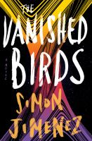 Cover image for The vanished birds / Simon Jimenez.