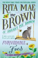Cover image for Furmidable foes / Rita Mae Brown & Sneaky Pie Brown ; illustrated by Michael Gellatly.