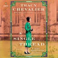 Imagen de portada para A single thread [sound recording] / Tracy Chevalier.