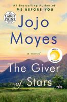 Cover image for The giver of stars [text (large print)] / Jojo Moyes.