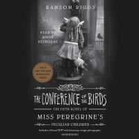 Cover image for The conference of the birds [sound recording] / Ransom Riggs.