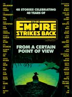 Cover image for Star Wars, The empire strikes back. From a certain point of view : 40 stories celebrating 40 years of The empire strikes back / Tom Angleberger, Sarwat Chadda, S.A. Chakraborty, Mike Chen, Adam Christopher, Katie Cook, Zoraida Córdova, Delilah S. Dawson, Tracy Deonn, Seth Dickinson [and 30 others].