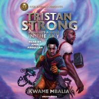Cover image for Tristan Strong punches a hole in the sky [sound recording] / Kwame Mbalia.