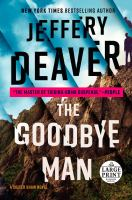 Cover image for The goodbye man [text (large print)] / Jeffery Deaver.