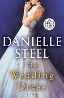 Cover image for The wedding dress [text (large print)] / Danielle Steel.
