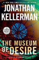 Cover image for The museum of desire [text (large print)] / Jonathan Kellerman.