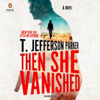Cover image for Then she vanished [sound recording] / T. Jefferson Parker.