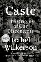 Cover image for Caste : the origins of our discontents / Isabel Wilkerson.